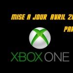 Xbox One : la mise à jour d'Avril 2015 deuxième partie.