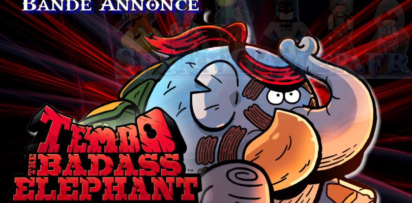 Tembo the Badass Elephant : Bande annonce déjanté