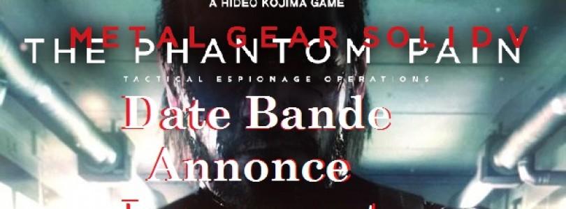 Metal Gear Solid V: Date de Sortie de la Bande Annonce de Lancement
