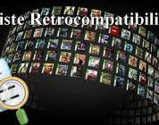 Liste complète des jeux Xbox 360 rétrocompatibles