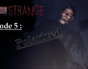 Luc de Dontnod Entertainment, révèle la date de sortie de Life Is Strange Episode 5: Polarized