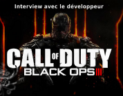 Call Of Duty Black Ops III : Interview avec le développeur